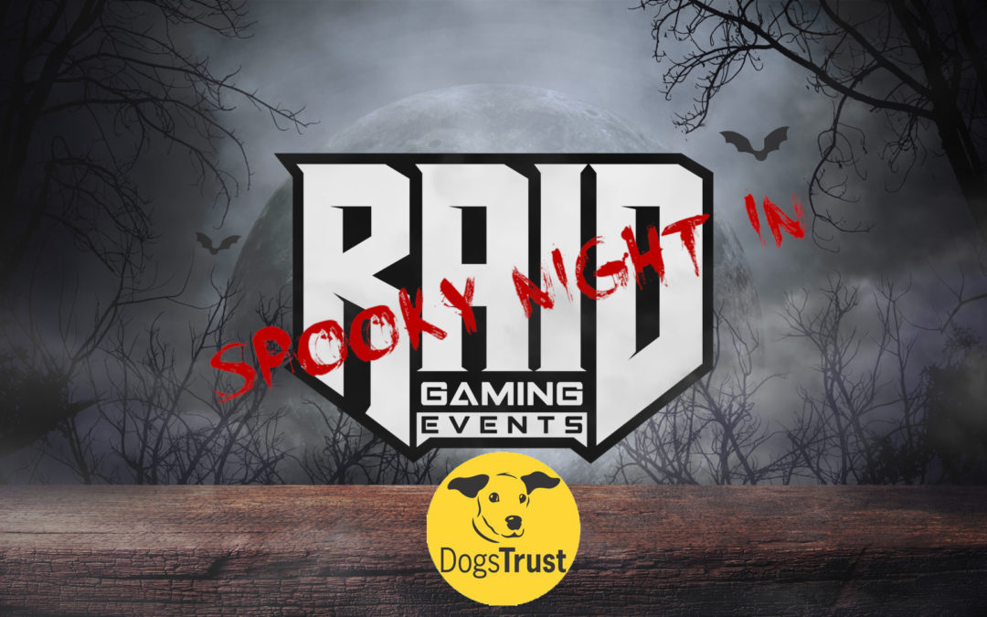RAID Spooky Night In – In aid of Dogs Trust